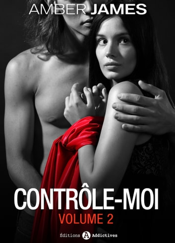 Contrôle-moi - vol. 2 ebook by Amber James