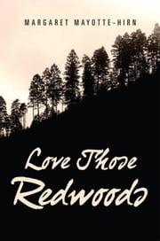 Love Those Redwoods ebook by Margaret Mayotte-Hirn