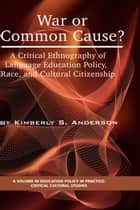 War or Common Cause? ebook by Kimberly Anderson