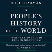 A People's History of the World - From the Stone Age to the New Millennium audiobook by Chris Harman