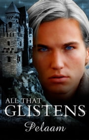All That Glistens ebook by Pelaam