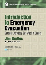 Introduction to Emergency Evacuation - Getting Everybody Out When it Counts ebook by Jim Burtles, Kristen Noakes-Fry