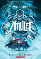 Escape From Lucien (Amulet #6) ebook by Kazu Kibuishi, Kazu Kibuishi