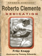 Roberto Clemente: Dedication ebook by Fritz Knapp
