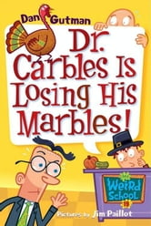 My Weird School #19: Dr. Carbles Is Losing His Marbles! ebook by Dan Gutman