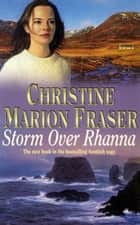 Storm Over Rhanna ebook by Christine Marion Fraser