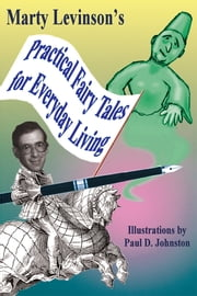 Practical Fairy Tales for Everyday Living ebook by Martin Levinson