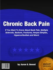 Chronic Back Pain ebook by Aaron D. Bennet