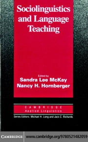 Sociolinguistics and Language Teaching ebook by McKay,Sandra Lee