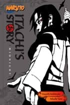 Naruto: Itachi's Story, Vol. 2 - Midnight ebook by Takashi Yano