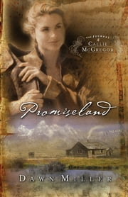 Promiseland - The Journal of Callie McGregor series, Book 1 ebook by Dawn Miller