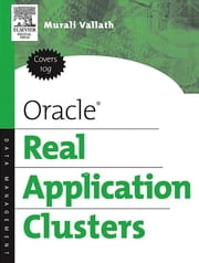 Oracle Real Application Clusters ebook by Murali Vallath