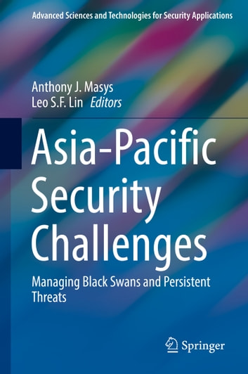 Asia-Pacific Security Challenges - Managing Black Swans and Persistent Threats ebook by