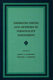 Emerging Issues and Methods in Personality Assessment ebook by John A. Schinka,Roger L. Greene