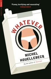 Whatever ebook by Michel Houellebecq, Won Prix Goncourt in 2010 for The Map and the Territory