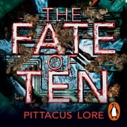 The Fate of Ten - Lorien Legacies Book 6 audiobook by Pittacus Lore