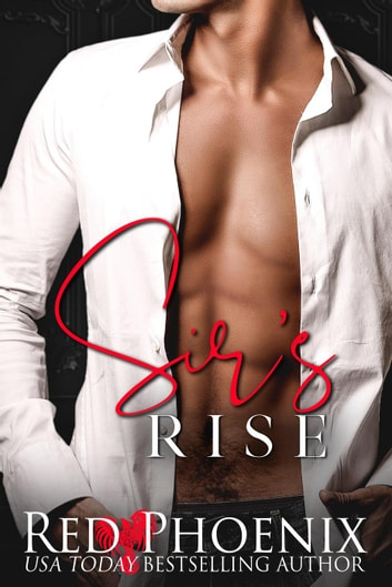 Sir's Rise (Rise of the Dominants Book One) ebook by Red Phoenix