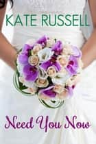 Need You Now - Sweethearts of Sumner County, #4 ebook by Kate Russell