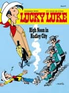 Lucky Luke 67 - High Noon in Hadley City ebook by Jean Léturgie, Klaus Jöken, Morris,...
