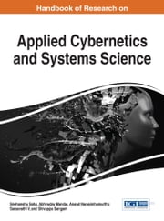 Handbook of Research on Applied Cybernetics and Systems Science ebook by Snehanshu Saha, Abhyuday Mandal, Anand Narasimhamurthy,...