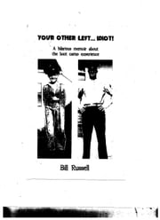 YOUR OTHER LEFT...IDIOT! ebook by Bill Russell