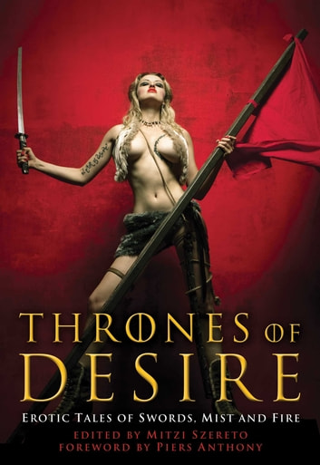 Thrones of Desire - Erotic Tales of Swords, Mist and Fire ebook by