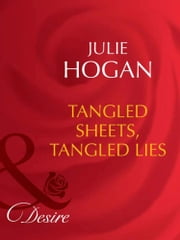 Tangled Sheets, Tangled Lies (Mills & Boon Desire)