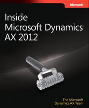 Inside Microsoft Dynamics AX 2012 ebook by The Microsoft Dynamics AX Team