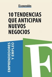 10 tendencias que anticipan nuevos negocios ebook by Expansion
