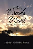 Words of Want - Presenting Poems and Quotes ebook by