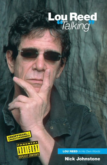 Lou Reed 'Talking' ebook by Nick Johnstone