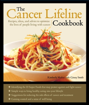 The Cancer Lifeline Cookbook ebook by Kimberly Mathai,Ginny Smith