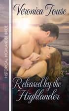 Released by the Highlander - Highlander Bride, #1 ebook by Veronica Touse