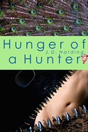 Hunger of a Hunter ebook by J.D. Harding