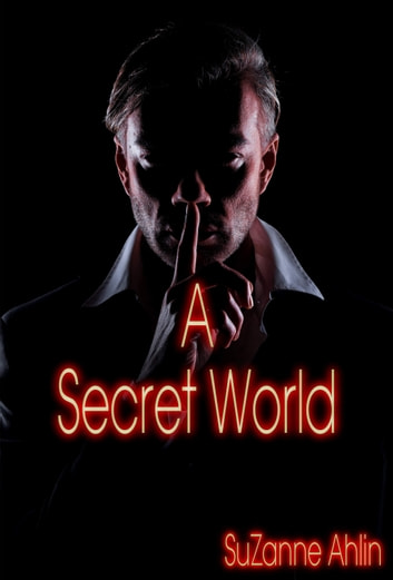 A Secret World ebook by SuZanne Ahlin