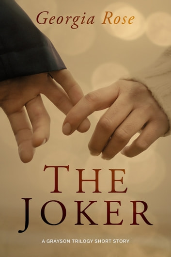 The Joker - A Grayson Trilogy Short Story ebook by Georgia Rose