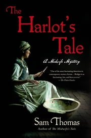 The Harlot's Tale - A Midwife Mystery ebook by Sam Thomas