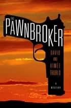 The Pawnbroker - A Mystery ebook by Aimée Thurlo, David Thurlo