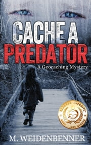 Cache a Predator, a Geocaching Mystery ebook by Kobo.Web.Store.Products.Fields.ContributorFieldViewModel