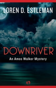 Downriver ebook by Loren D. Estleman