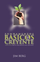 Fundamentos Basicos Para El Creyente ebook by Jim Berg