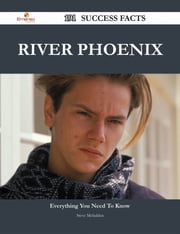River Phoenix 191 Success Facts - Everything you need to know about River Phoenix ebook by Steve Mcfadden