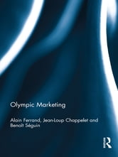 Olympic Marketing ebook by Alain Ferrand,Jean-Loup Chappelet,Benoit Seguin