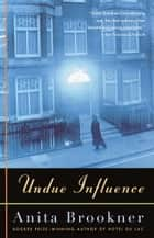 Undue Influence ebook by Anita Brookner