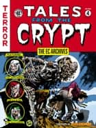 The EC Archives: Tales from the Crypt Volume 4 ebook by Various