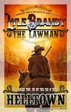 Helltown eBook by Lyle Brandt, Michael Newton