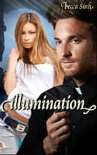 Illumination ebook by Becca Sinh