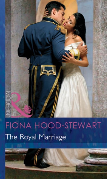 The Royal Marriage (Mills & Boon Modern) (By Royal Command, Book 5) ebook by Fiona Hood-Stewart