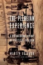 The Plebeian Experience ebook by Martin Breaugh,Lazer Lederhendler