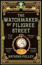 The Watchmaker of Filigree Street ebook by Natasha Pulley